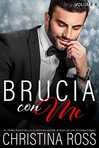 Brucia con Me (Volume 4)