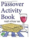 My Amazing Passover Activity Book: Volume 5 (Activity Book for Kids)