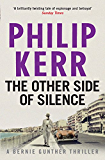 The Other Side of Silence: Bernie Gunther Thriller 11 (Bernie Gunther Mystery)