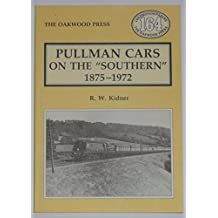 Pullman Cars on the Southern, 1875-1972 (Locomotion Papers)