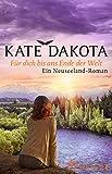 Für dich bis ans Ende der Welt: Ein Neuseeland-Roman
