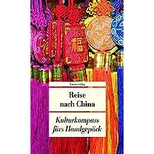 China fürs Handgepäck. Geschichten und Berichte - Ein Kulturkmpass (Unionsverlag Taschenbücher)