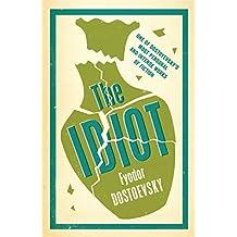 The Idiot (Evergreens) by Fyodor Dostoevsky (2014-09-01)