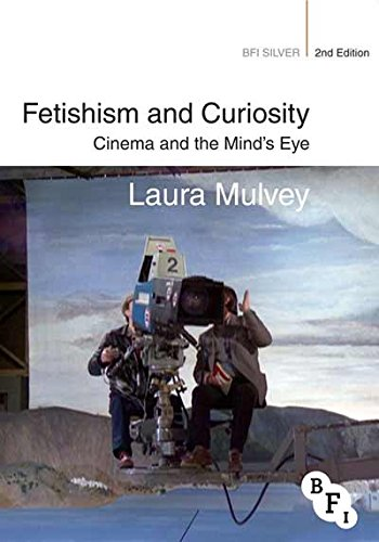 Fetishism and Curiosity: Cinema and the Mind's Eye (BFI Silver)