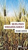 Telecharger Livres Quel pain voulons nous (PDF,EPUB,MOBI) gratuits en Francaise