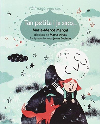 Tan petita i ja saps... (Vagó de versos) por Maria Mercé Marçal