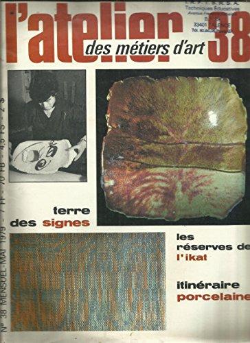 Calligraphie Terre Des Signes - Les Réserves De L'ikat - Itinéraire Porcelaine - Bijoux, Feux En Parallele - Les Rouges Du Rouge, Céramique par L'atelier Des Métiers D'art N° 38 De Mai 1979