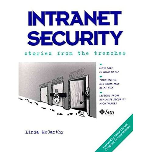 [(Intranet Security : Stories from the Trenches)] [By (author) Linda McCarthy] published on (September, 1997)