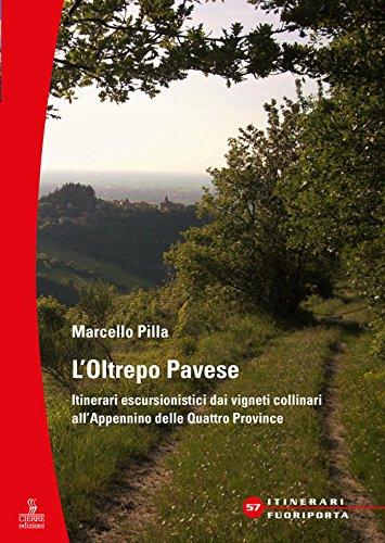 & L'Oltrepò Pavese. Itinerari escursionistici dai vigneti collinari all'Appennino delle Quattro Provincie PDF Gratis