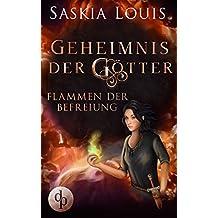 Flammen der Befreiung (Fantasy, Liebe, Abenteuer) (Geheimnis der Götter-Reihe 2)