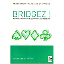 Bridgez! Nouvelle Methode d'Apprentissage Accelere