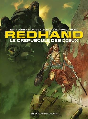 Redhand : Le crépuscule des dieux : Intégrale