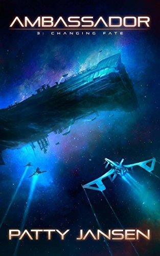 Ambassador 3: Changing Fate (Ambassador: Space Opera Thriller Series)