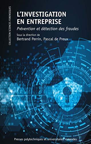 L'investigation en entreprise: Prévention et détection des fraudes