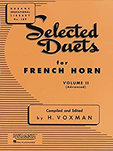 Selected Duets for French Horn, Volume II: Advanced: 2 (Rubank Educational Library)