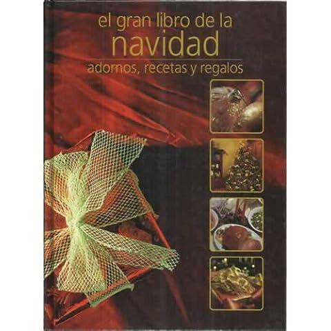 El gran libro de la navidad. Adornos, recetas y regalos