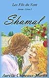 Les Fils du Vent - Livre I Shamal (French Edition)