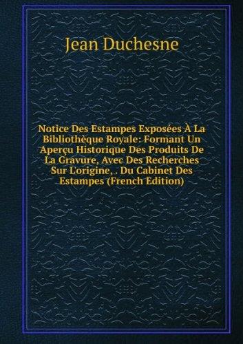 notice-des-estampes-exposaces-aeur-la-bibliothaque-royale-formant-un-aperau-historique-des-produits-