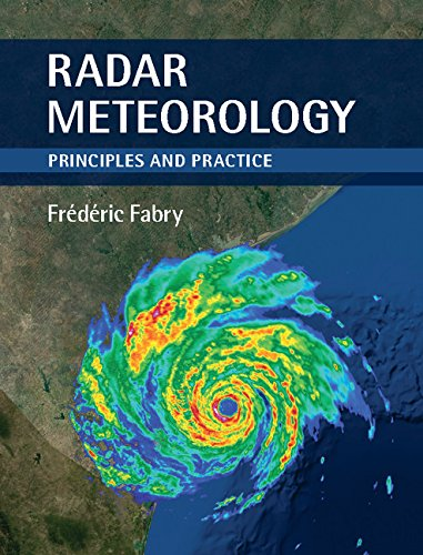 Radar Meteorology: Principles and Practice - Radar