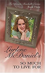 So Much to Live for (Dawn Rochelle Novels) by Lurlene McDaniel (2003-09-01)