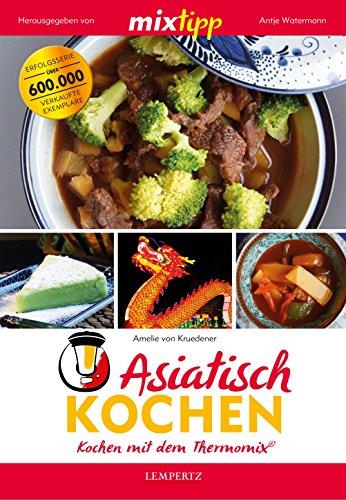 mixtipp: Asiatisch Kochen: Kochen mit dem Thermomix