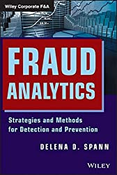 Fraud Analytics: Strategies and Methods for Detection and Prevention (Wiley Corporate F&A)