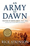 An Army At Dawn (The Liberation Trilogy) by Rick Atkinson (2013-10-23)