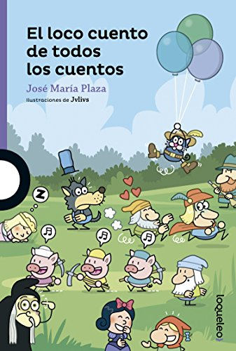 El loco cuento de todos los cuentos por Jose Maria Plaza Plaza