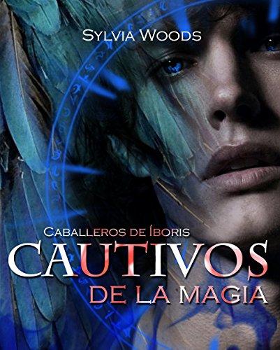 Caballeros de Íboris: Cautivos de la magia: Una serie de fantasía y erótica gay por Sylvia Woods