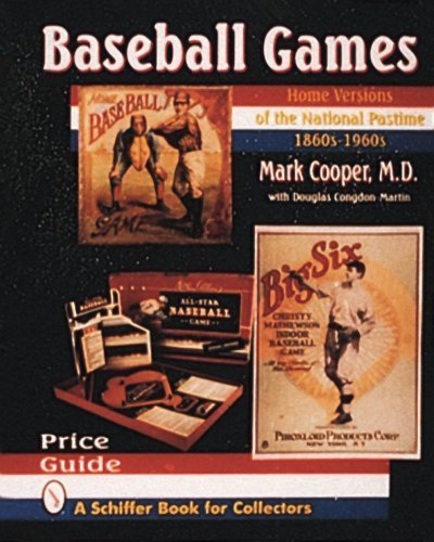 Baseball Games: Home Versions of the National Pastime, 1860S-1960s (A Schiffer Book for Collectors) by Cooper, Mark, Congdon-Martin, Douglas (1995) Hardcover