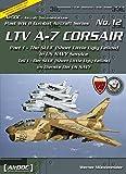 LTV A-7 Corsair II: Der SLUF im Dienste der US Navy /The SLUF in US Navy Service