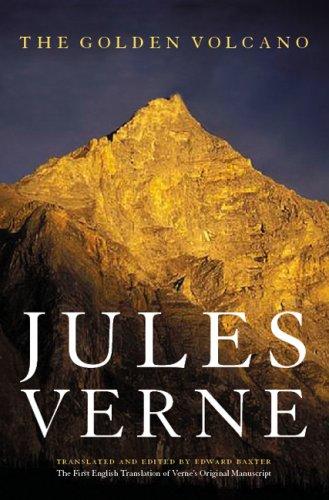 The Golden Volcano: The First English Translation of Verne's Original Manuscript (Bison Frontiers of Imagination)