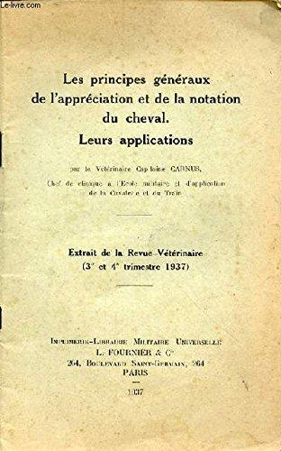 LES PRINCIPES GENERAUX DE L'APPRECIATION ET DE NOTATION DU CHEVAL - LEURS APPLICATIONS - EXTRAIT DE LA REVUE VETERINAIRE 3E ET 4E TRIMESTRE 1937 par CARNUS