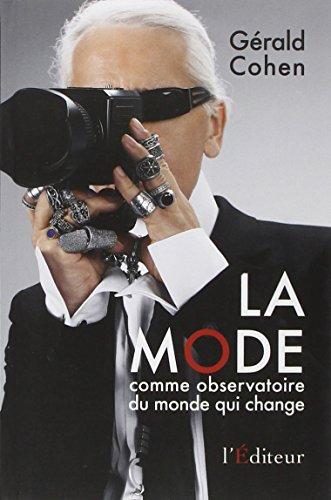 La mode comme observatoire du monde qui change par Gérald Cohen