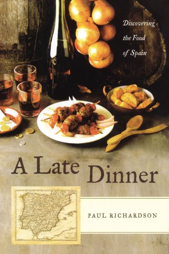 A Late Dinner: Discovering the Food of Spain por Paul Richardson