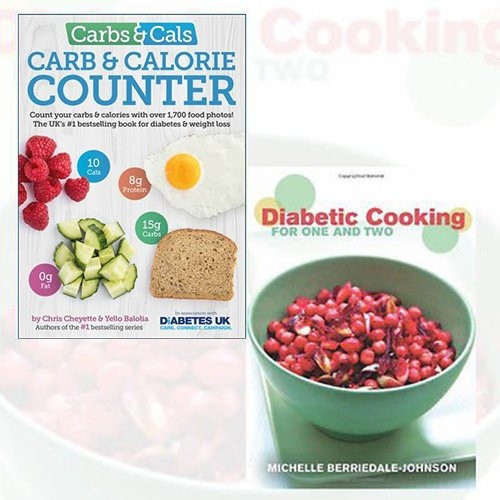 Carbs & Cals and Diabetic Cooking for One and Two 2 Books Bundle Collection - Count your Carbs & Calories with over 1,700 Food & Drink Photos!