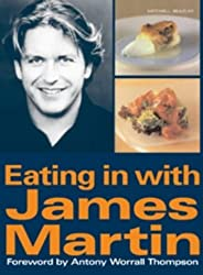 Eating in with James Martin by James Martin (2004-06-17)
