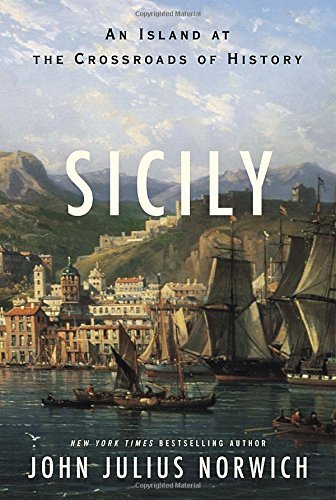 Sicily: An Island at the Crossroads of History by Norwich, John Julius (July 21, 2015) Hardcover