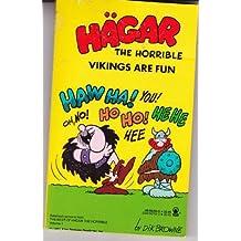 Hagar the Horrible: Vikings Are Fun by Dik Browne (1989-03-06)