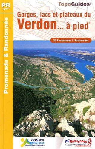 Gorges, lacs et plateaux du Verdon à pied : 20 promenades & randonnées