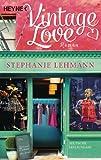 Vintage Love: Roman von Stephanie Lehmann