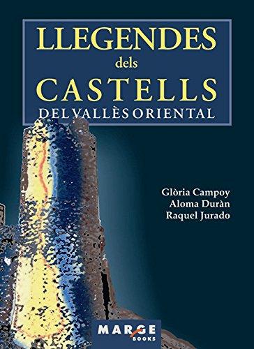 Llegendes dels castells del Vallès Oriental (Catalan Edition)