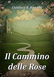 Il Cammino delle Rose (Italian Edition)
