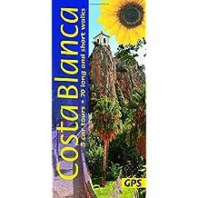 Costa Blanca: 5 Car Tours, 70 Long and Short Walks (Landscapes)