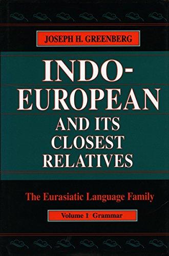 Indo-European and Its Closest Relatives: The Eurasiatic Language Familyvolume 1, Grammar