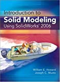 Introduction to Solid Modeling Using Solidworks 2006 (Best Engineering Series and Tools)