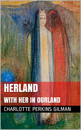 herland-followed-by-with-her-in-ourland-english-edition