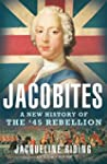 Jacobites: A New History of the '45 R...