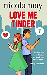 Love Me Tinder: A fun, flirty, heartfelt and realistic story about modern dating