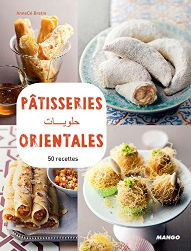 Pâtisseries orientales (Vidéocook) par Anne-Cécile Bretin